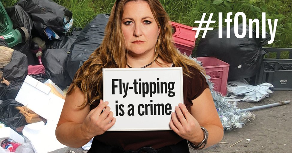 If only fly-tipping campaign